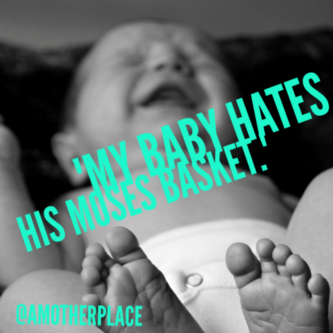 my baby hates his moses basket
